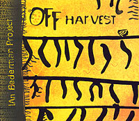 Обложка альбома «Off Harvest» (Ian Bederman Project, 2004)