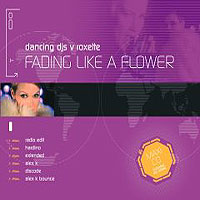 Обложка альбома «Dancing DJ's V Roxette. Fading Like A Flower» (Roxette, 2005)