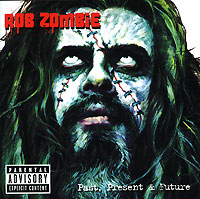 Обложка альбома «Past, Present & Future» (Rob Zombie, 2006)