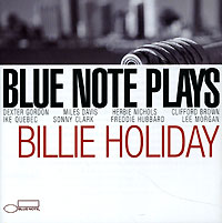Обложка альбома «Blue Note Plays Billie Holiday» (Billie Holiday, 2006)