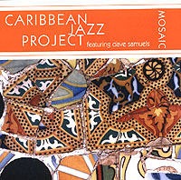 Обложка альбома «Caribbean Jazz Project. Dave Samuels. Mosaic» (Caribbean Jazz Project, Dave Samuels, 2006)