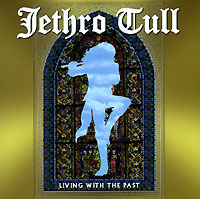 Обложка альбома «Living With The Past» (Jethro Tull, 2002)
