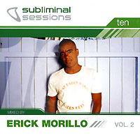 Обложка альбома «Subliminal Sessions. Ten. Mixed By Erick Morillo. Vol. 2» (Erick Morillo, 2006)