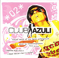 Обложка альбома «Club Azuli. Future Sound Of The Dance Underground. Mixed By David Piccioni. CD 2» (2006)
