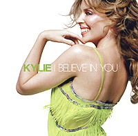Обложка альбома «Kylie. I Believe In You» (Kylie Minogue, 2004)