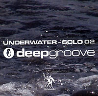 Обложка альбома «Underwater — Solo 02. Mixed By Deepgroove» (2006)