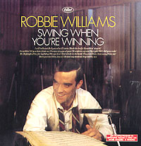 Обложка альбома «Swing When You're Winning» (Robbie Williams, 2001)