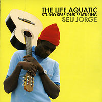 Обложка альбома «The Life Aquatic. Exclusive Studio Sessions» (Seu Jorge, 2006)