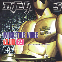 Обложка альбома «Mix The Vibe. Club 69: A Nite Grooves Compilation» (Club 69, 1997)