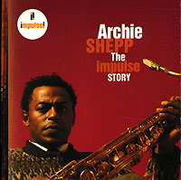 Обложка альбома «The Impulse Story. Archie Shepp» (Archie Shepp, 2006)