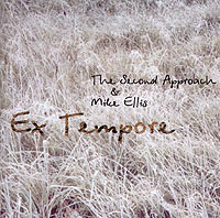 Обложка альбома «The Second Approach & Mike Ellis. Ex Tempore» («The Second Approach» & Mike Ellis, 2001)