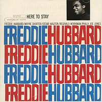 Обложка альбома «Here To Stay» (Freddie Hubbard, 2006)