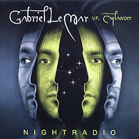 Обложка альбома «Gabriel Le Mar Vs. Cylancer. Nightradio» (Gabriel Le Mar, Cylancer, 2005)