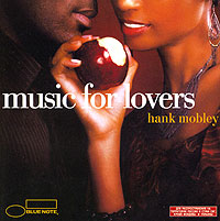 Обложка альбома «Music For Lovers» (Hank Mobley, 2006)