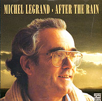 Обложка альбома «After The Rain» (Michel Legrand, 1994)