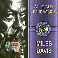 Обложка альбома «All Gold Of The World. Miles Davis» (Miles Davis, 2005)