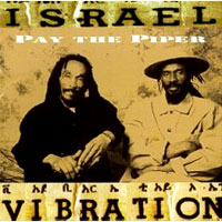 Обложка альбома «Pay The Piper» (Israel Vibration, 2006)