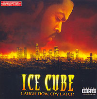 Обложка альбома «Laugh Now, Cry Later» (Ice Cube, 2006)