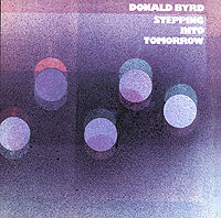 Обложка альбома «Steppin» Into Tomorrow» (Donald Byrd, 2006)