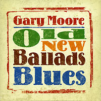 Обложка альбома «Old New Ballads Blues» (Gary Moore, 2006)