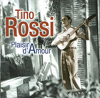 Обложка альбома «Plaisir D'Amour» (Tino Rossi, 2006)