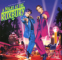 Обложка альбома «A Night At The Roxbury. Music From The Motion Picture» (2006)