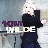 Обложка альбома «Never say never. Deluxe Edition» (Kim Wilde, 2006)