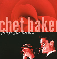Обложка альбома «Plays For Lovers» (Chet Baker, 2006)