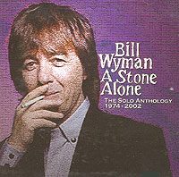 Обложка альбома «A Stone Alone. The Solo Anthology 1974-2002» (Bill Wyman, 2006)