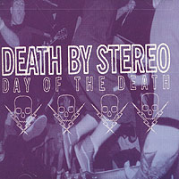 Обложка альбома «Day Of The Death» (Death By Stereo, 2001)