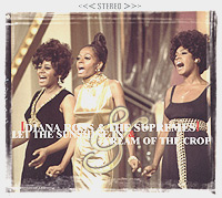Обложка альбома «Let The Sunshine In. Cream Of The Crop» (Diana Ross & The Supremes, 2000)