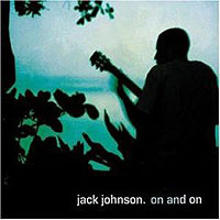 Обложка альбома «On And On» (Jack Johnson, 2006)