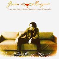 Обложка альбома «Tales And Songs From Weddings And Funerals» (Goran Bregovic, 2002)