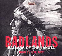 Обложка альбома «Badlands. Ballads Of The Lakota» (Marty Stuart, 2005)