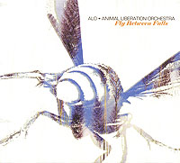 Обложка альбома «Alo. Animal Liberation Orchestra. Fly Between Falls» (Alo (Animal Liberation Orchestra), 2006)