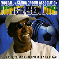 Обложка альбома «Football & Samba Groove Association» (Jorge Ben Jor, 2006)