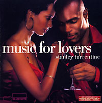 Обложка альбома «Music For Lovers» (Stanley Turrentine, 2006)