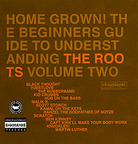 Обложка альбома «Home Grown! The Beginner's Guide To Understanding. The Roots. Vol.2» (The Roots, 2005)