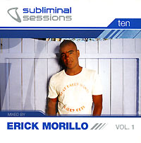 Обложка альбома «Subliminal Sessions. Ten. Mixed By Erick Morillo. Vol. 1» (Erick Morillo, 2005)