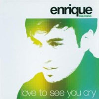 Обложка альбома «Love To See You Cry» (Enrique Iglesias, 2006)