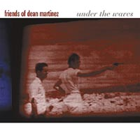 Обложка альбома «Under The Waves» (Friends Of Dean Martinez, 2003)