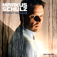 Обложка альбома «Without You Near» (Markus Schulz, 2005)