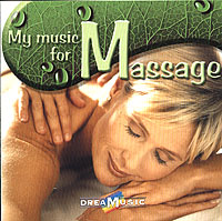 Обложка альбома «Dreamusic. My Music For Massage» (2006)