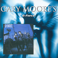 Обложка альбома «Gary Moore's G-Force» (Gary Moore, G-Force, 2000)