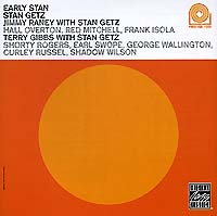 Обложка альбома «Stan Getz with Jimmy Raney & Terry Gibbs. Early Stan» (Stan Getz, Jimmy Raney, Terry Gibbs, 1991)