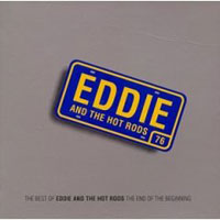Обложка альбома «The Best Of Eddie & The Hot Rods. End Of The Beginning» (Eddie & The Hot Rods, 2006)