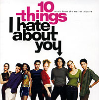 Обложка альбома «10 Things I Hate About You. Music From The Motion Picture» (2006)