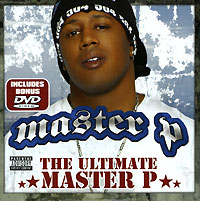 Обложка альбома «The Ultimate Master P» (Master P, 2006)