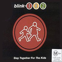 Обложка альбома «Stay Together For The Kids» (Blink 182, 2006)