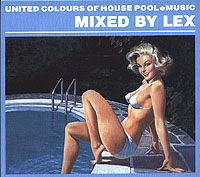Обложка альбома «United Colours Of House. Pool E Music. Mixed By Lex» (2006)